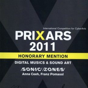 "(Deutsch) ""/S/O/N/I/C/ /Z/O/N/E/S/""   Prix Ars Electronica 2011 – Honorary Mention/Digital Musics & Sound Art"